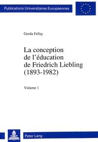 Gerda Fellay - La conception de l'éducation de Friedrich Liebling (1893-1982).