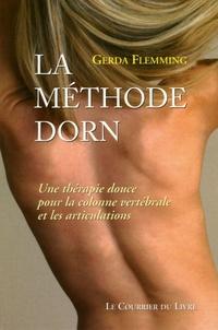 La Méthode Dorn- Une thérapie douce pour la colonne vertébrale et les articulations - Gerda Flemming |
