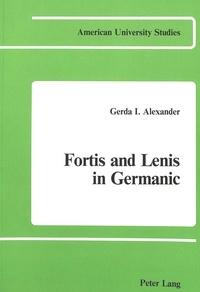 Gerda I. Alexander - Fortis and Lenis in Germanic.