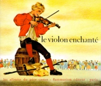 Gerda et Jean-Michel Guilcher - LE VIOLON ENCHANTE.
