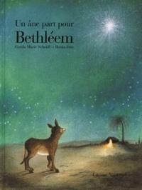 Gerda-Marie Scheidl et  Bernadette - Un âne part pour Bethléem.
