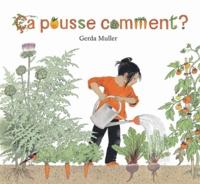 Gerda Muller - Ca pousse comment ?.