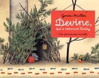 Gerda Muller - Devine, qui a retrouvé Teddy - Une promenade invisible.