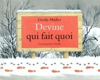 Gerda Muller - Devine qui fait quoi - Une promenade invisible.