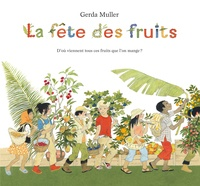 Gerda Muller - La fête des fruits.