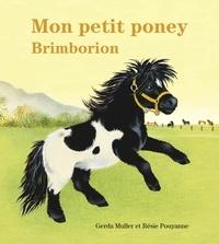 Gerda Muller et Résie Pouyanne - Mon petit poney Brimborion.