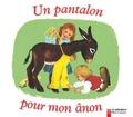 Gerda Muller et Marie Colmont - UN PANTALON POUR MON ANON.