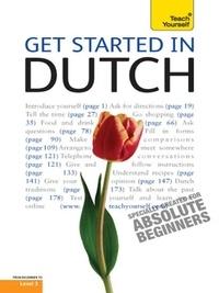 Gerdi Quist et Dennis Strik - Get Started in Beginner's Dutch: Teach Yourself.