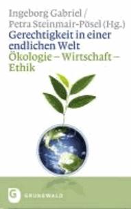 Gerechtigkeit in einer endlichen Welt - Ökologie - Wirtschaft - Ethik.
