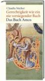 Gerechtigkeit wie ein nie versiegender Bach - Das Buch Amos.