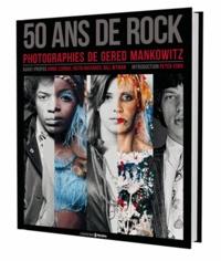 Gered Mankowitz - 50 ans de rock - Photographies de Gered Mankowitz.
