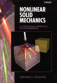 Nonlinear Solid Mechanics. A Continuum Approach for Engineering - Gerhard-A Holzapfel |