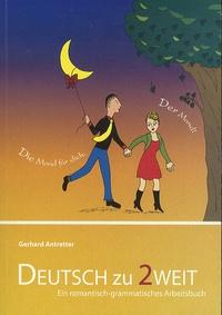 Gerhard Antretter - Deutsch zu zweit - Ein romantisch-grammatisches Arbeitsbuch für Deutsch als Fremdsprache.