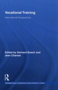 Gerhard Bosch et Jean Charest - Vocational Training, International Perspectives.