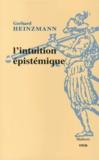 Gerhard Heinzmann - L'intuition épistémique.