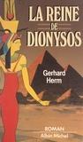 Gerhard Herm et Serge Niémetz - La reine de Dionysos.