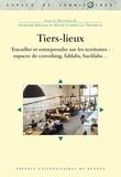 Gerhard Krauss et Diane-Gabrielle Tremblay - Tiers-lieux - Travailler et entreprendre sur les territoires : espaces de coworking, fablabs, hacklabs....