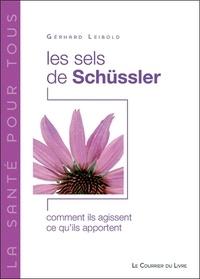 Gerhard Leibold - Les sels de Schüssler - Comment ils agissent, ce qu'ils apportent.
