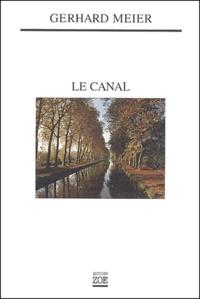 Gerhard Meier - Le Canal.
