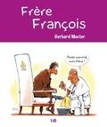 Gerhard Mester - Frère François.