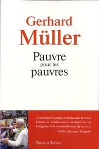 Gerhard Müller - Pauvre pour les pauvres - La mission de l'Eglise.