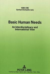 Gerhard Schaefer - Basic Human Needs - An Interdisciplinary and International View.
