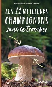 Gerhard Schuster et Christine Schneider - Les 11 meilleurs champignons sans se tromper.