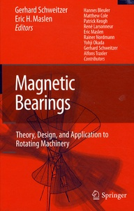 Magnetic Bearings- Theory, Design, and Application to Rotating Machinery - Gerhard Schweitzer |