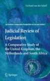Gerhard van der Schyff - Judicial Review of Legislation - A Comparative Study of the United Kingdom, the Netherlands and South Africa.
