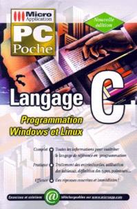 Langage C. Programmation Windows et Linux - Gerhard Willms |