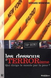 Gerhard Wisnewski - Les dessous du terrorisme (top secret) - Qui dirige le monde par la peur ?.