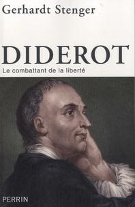 Gerhardt Stenger - Diderot - Le combattant de la liberté.