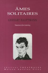 Gerhart Hauptmann - Ames solitaires.