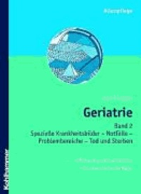 Geriatrie 2 - Spezielle Krankheitsbilder, Notfälle, Problembereiche, Tod und Sterben.