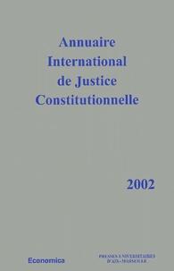 GERJC - Annuaire International de Justice Constitutionnelle - Tome 18, Edition 2002.