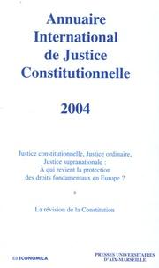 GERJC et  Centre Louis Favoreu - Annuaire International de Justice Constitutionnelle - Tome 20.