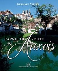Germain Arfeux - Carnet de route en Auxois.