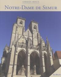 Germain Arfeux - Notre-Dame de Semur.