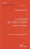 Germain-Arsène Kadi - Le nouchi de Côte d'Ivoire - Dictionnaire et anthologie.