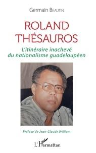 Roland Thésauros - Litinéraire inachevé du nationalisme guadeloupéen.pdf