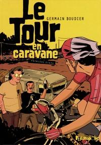 Germain Boudier - Le Tour en caravane Tome 1 : .