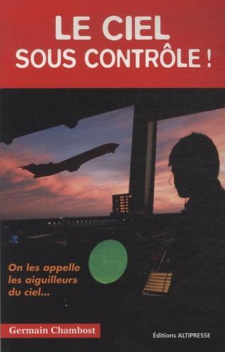 Germain Chambost - Le ciel sous contrôle !.