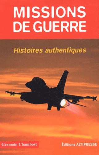 Germain Chambost - Missions de guerre.