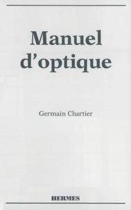 Germain Chartier - Manuel d'optique.