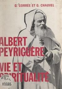 Germain Chauvel et Georges Gorrée - Albert Peyriguère - Vie et spiritualité.