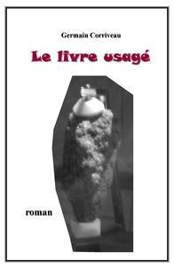 Germain Corriveau - Le livre usagé.