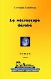 Germain Corriveau - Le microscope dérobé.