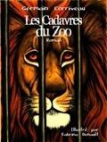 Germain Corriveau - Les cadavres du zoo.