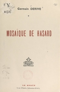 Germain Derive - Mosaïque de hasard.