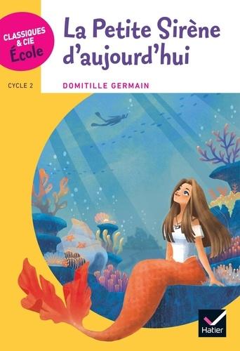Germain Domitille et Nuri Park - La petite sirène d'aujourd'hui - Cycle 2.